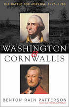 Washington and Cornwallis : the battle for America, 1775-1783