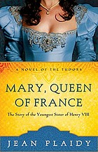 Mary, Queen of France : a novel