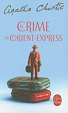 Le crime de l'Orient-Express = Murder on the Orient-Express