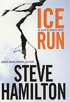 Ice run : an Alex McKnight mystery