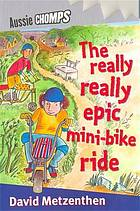 The Really Really Epic Mini Bike Ride