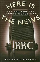 Here is the news : the BBC and the Second World War