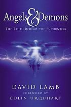 Angels and demons : the truth behind the encounters