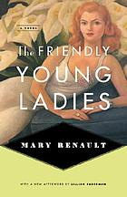 The friendly young ladies : a novel