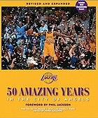 Los Angeles Lakers : 50 amazing years in the City of Angels