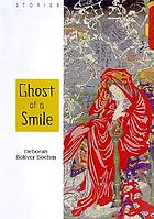 Ghost of a smile : stories