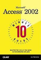 Microsoft Access 2002 : 10 minute guide