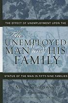 The unemployed man and his family--the effect of unemployment upon the status of the man in fifty-nine families