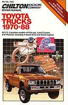 Chilton Book Company repair manual, Toyota trucks 1970-88 : all U.S. Canadian models of pick-ups, land cruisers and 4Runner including 4-wheel drive and diesel engines
