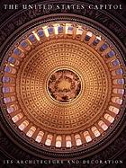 The United States Capitol : its architecture and decoration