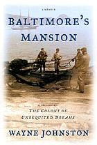 Baltimore's mansion : a memoir