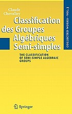 Collected works = The classification of semi-simple algebraic groups 3 Classification des groupes algébriques semi-símples