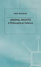 Animal rights : a philosophical defence