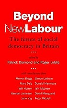 Beyond New Labour : the future of social democracy in Britain