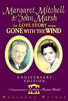 Margaret Mitchell & John Marsh : the love story behind Gone with the wind