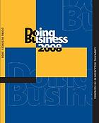 Doing business 2008 : comparing regulation in 178 economies