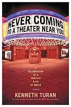 Never coming to a theater near you : a celebration of a certain kind of movie