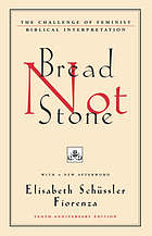 Bread not stone the challenge of feminist biblical interpretation : with a new afterword