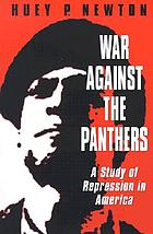 War against the Panthers : a study of repression in America