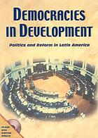 Democracies in development : politics and reform in Latin America
