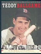 Teddy Ballgame : my life in pictures