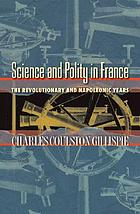 Science and polity in France : the revolutionary and Napoleonic years
