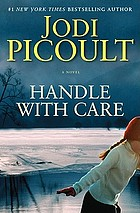 Handle with care : a novel