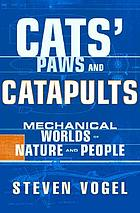 Cats' paws and catapults : mechanical worlds of nature and people