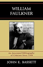 William Faulkner : an annotated bibliography of criticism since 1988