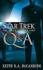 Star trek, the next generation, Q & A