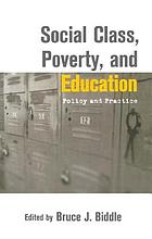 Social class, poverty, and education : policy and practice