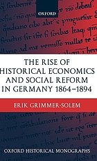 The rise of historical economics and social reform in Germany, 1864-1894