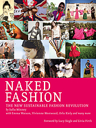Naked fashion : the new sustainable fashion revolution