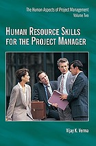 The human aspects of project management : Title from title screen Human resource skills for the project manager Human resource skills for the project manager Human resource skills for the project manager
