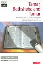 Tamar, Bathsheba and Tamar : encountering three women with messed-up lives