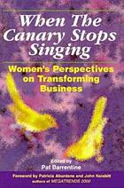 When the canary stops singing : women's perspectives on transforming business