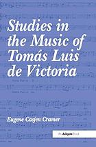 Studies in the music of Tomás Luis de Victoria