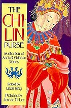 The Chʻi-lin purse : a collection of ancient Chinese stories