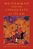 Muhammad and the conquests of Islam
