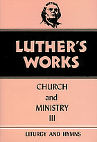 Luther's works : church and ministry II
