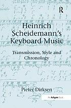 Heinrich Scheidemann's keyboard music : transmission, style and chronology