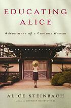 Educating Alice : adventures of a curious woman