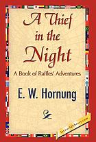 A thief in the night : further adventures of A.J. Raffles, cricketer and cracksman
