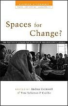 Spaces for change? : the politics of citizen participation in new democratic arenas