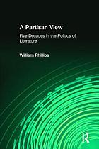 A partisan view : five decades of the politics of literature