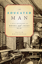 An educated man : a dual biography of Moses and Jesus