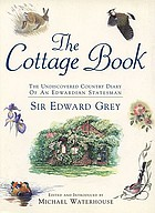 The cottage book : the undiscovered country diary of an Edwardian statesman