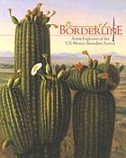 Drawing the borderline : artist-explorers of the U.S.-Mexico Boundary Survey