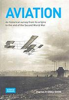 Aviation: an historical survey from its origins to the end of World War II