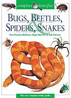 Bugs, beetles, spiders, snakes